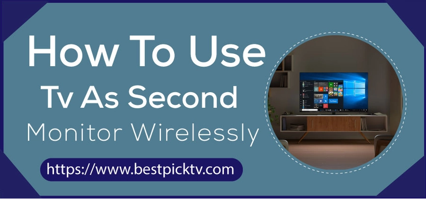 How To Use Tv As Second Monitor Wirelessly