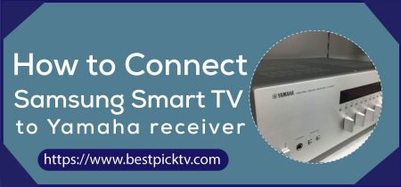 How to Connect Samsung Smart TV to Yamaha Receiver