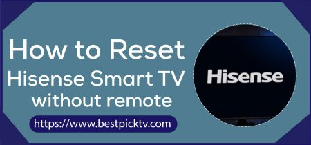 How to Reset Hisense Smart TV without Remote